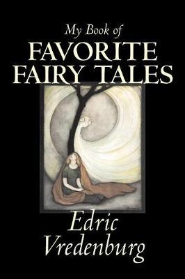 My Book of Favorite Fairy Tales by Edric Vredenburg image