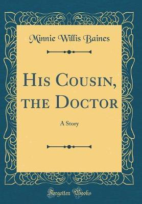 His Cousin, the Doctor by Minnie Willis Baines image