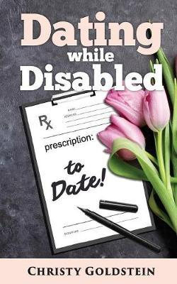 Dating While Disabled by Christy Goldstein image