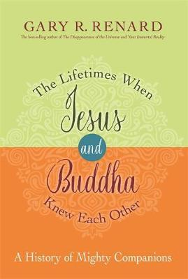 The Lifetimes When Jesus and Buddha Knew Each Other by Gary R Renard image