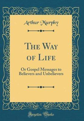 The Way of Life by Arthur Murphy