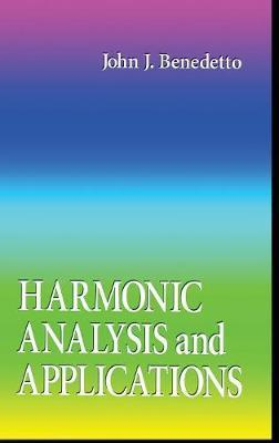 Harmonic Analysis and Applications by John J Benedetto image