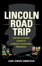 Lincoln Road Trip by Jane Simon Ammeson