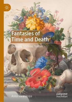 Fantasies of Time and Death by Anna Vaninskaya