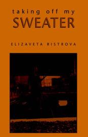 Taking Off My Sweater by Elizaveta Ristrova image