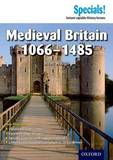 Secondary Specials!: History- Medieval Britain 1066-1485 by Steve Waugh
