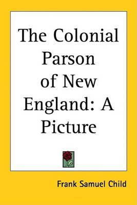 The Colonial Parson of New England: A Picture by Frank Samuel Child image