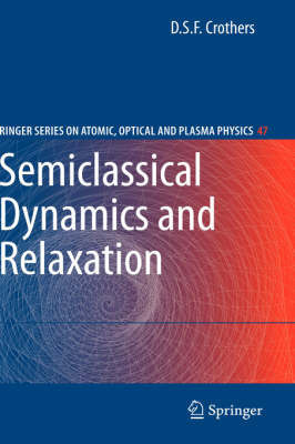 Semiclassical Dynamics and Relaxation by D.S.F. Crothers