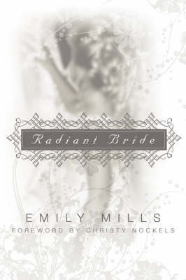 Radiant Bride by Emily, Mills