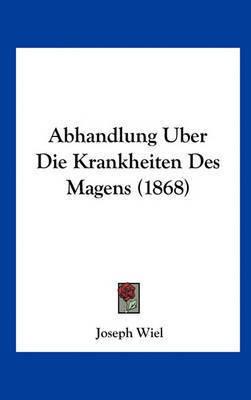 Abhandlung Uber Die Krankheiten Des Magens (1868) by Joseph Wiel