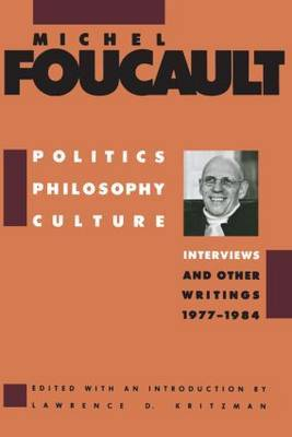 Politics, Philosophy, Culture by Michel Foucault
