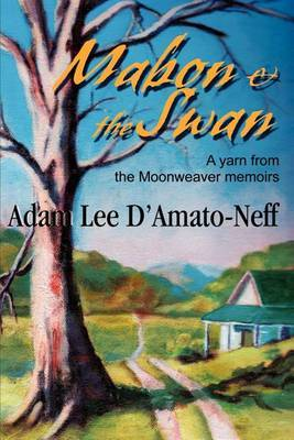 Mabon & the Swan : A Yarn from the Moonweaver Memoirs by Adam Lee D'Amato-Neff image