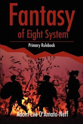 Fantasy of Eight System: Primary Rulebook by Adam Lee D'Amato-Neff image