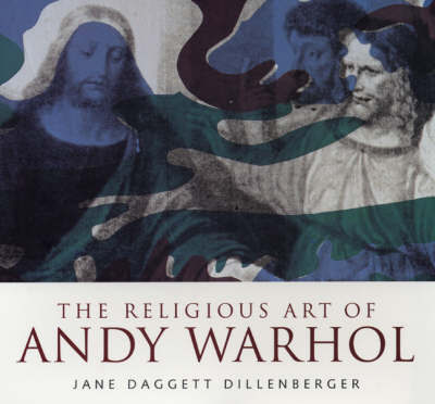 The Religious Art of Andy Warhol by Jane Daggett Dillenberger image