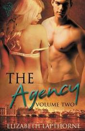 The Agency Volume Two by Elizabeth Lapthorne