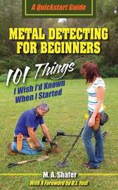 Metal Detecting for Beginners by M.A. Shafer