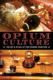 Opium Culture by Peter Lee