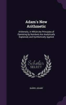Adam's New Arithmetic by Daniel Adams