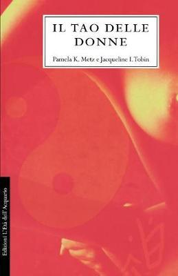 Il Tao Delle Donne by Pamela K. Metz image