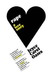 Rape: A Love Story by Joyce Carol Oates