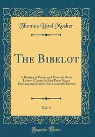 The Bibelot, Vol. 9 by Thomas Bird Mosher image