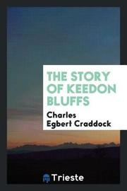 The Story of Keedon Bluffs by Charles Egbert Craddock image