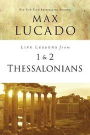 Life Lessons from 1 and 2 Thessalonians by Max Lucado image