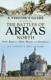 The Battles of Arras: North by Jon Cooksey