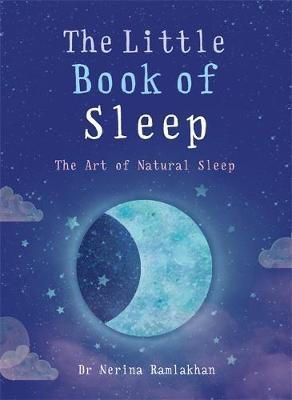 The Little Book of Sleep by Nerina Ramlakhan