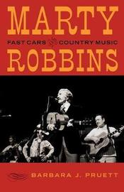 Marty Robbins by Barbara J. Pruett