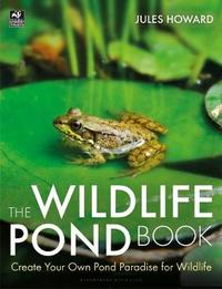 The Wildlife Pond Book by Jules Howard