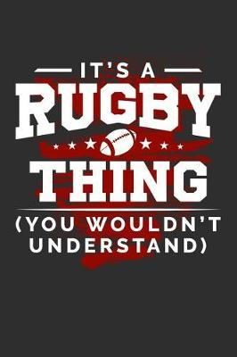 It's A Rugby Thing You Wouldn't Understand by Darren Sport