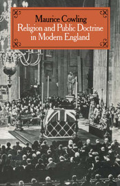 Cambridge Studies in the History and Theory of Politics Religion and Public Doctrine in Modern England: Volume 1 by Maurice Cowling image