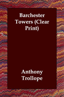 Barchester Towers (Clear Print) by Anthony Trollope image