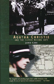 Agatha Christie and the Eleven Missing Days by Jared Cade image
