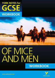 Of Mice and Men: York Notes for GCSE Workbook (Grades A*-G) by Mike Gould