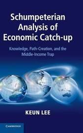 Schumpeterian Analysis of Economic Catch-up by Keun Lee