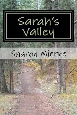 Sarah's Valley by Mrs Sharon Rose Mierke image
