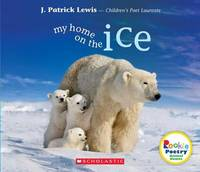 My Home on the Ice by J.Patrick Lewis