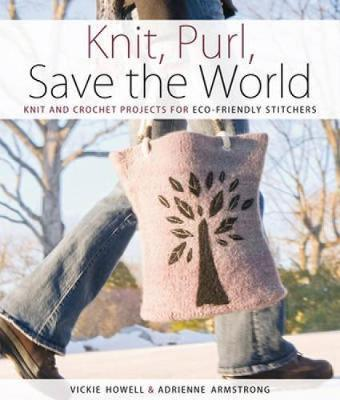 Knit, Purl, Save the World by Vickie Howell