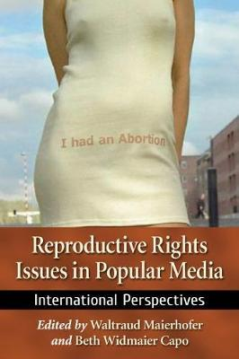 Reproductive Rights Issues in Popular Media
