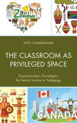 The Classroom as Privileged Space by Glorie Taponeswa Chimbganda