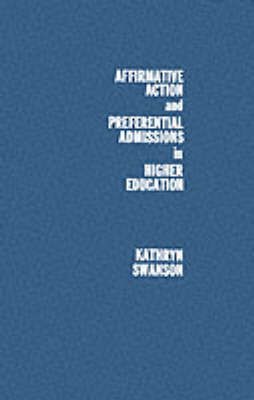 Affirmative Action and Preferential Admissions in Higher Education by Kathryn Swanson