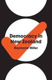 Democracy in New Zealand by Raymond Miller