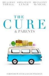 The Cure & Parents by Bill Thrall