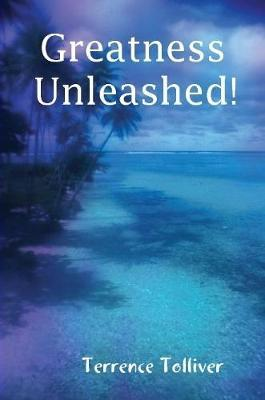 Greatness Unleashed! by Terrence Tolliver image