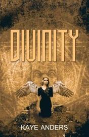 Divinity by Kaye Anders