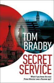 Secret Service by Tom Bradby