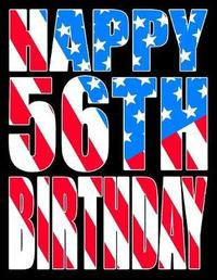 Happy 56th Birthday by Level Up Designs