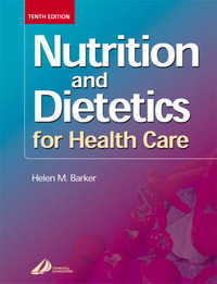 Nutrition and Dietetics for Health Care by Helen M. Barker